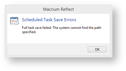 Scheduled task save failed: The system cannot find the path